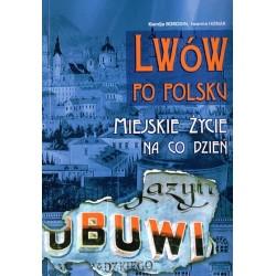 Lwów po polsku - miejskie życie na co dzień