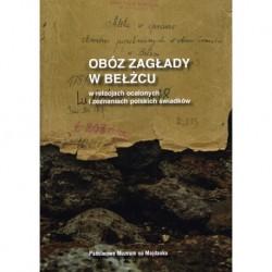 Obóz zagłady wBełżcu wrelacjach ocalonych izeznaniach polskic