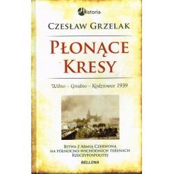 Płonące Kresy. Wilno - Grodno - Kodziowice 1939