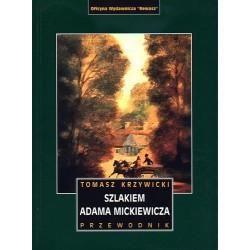 Szlakiem Adama Mickiewicza. Przewodnik