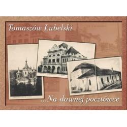 Tomaszów Lubelski na dawnej pocztówce