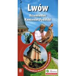 Lwów, Krzemieniec, Kamieniec Podolski. Przewodnik