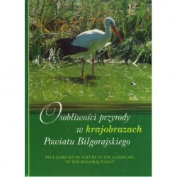 Osobliwości przyrody w krajobrazach Powiatu Biłgorajskiego