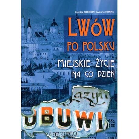 Lwów po polsku - miejskie życie na co dzień w. POLSKA