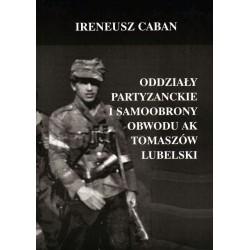 Oddziały partyzanckie i samoobrony obwodu AK Tomaszów Lubelski