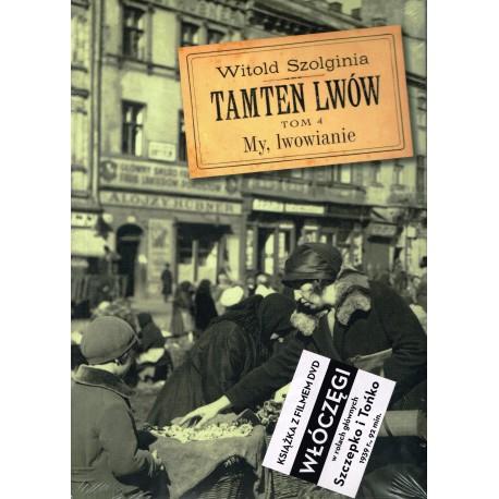 Tamten Lwów, tom4: My, lwowianie + płyta z filmem