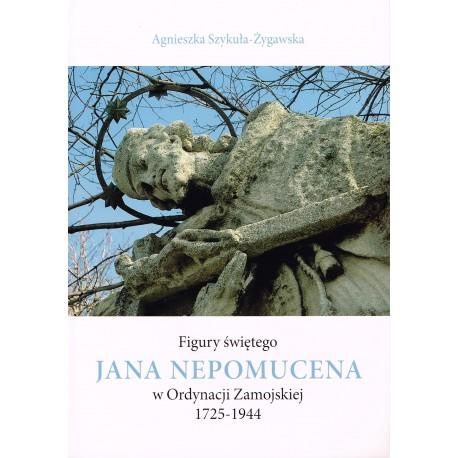 Figury świętego Jana Nepomucena w Ordyncji Zamojskiej 1725-1944