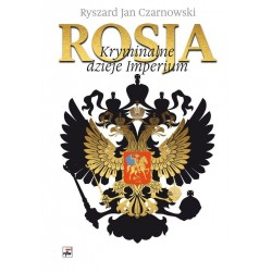 Rosja. Kryminalne dzieje Imperium