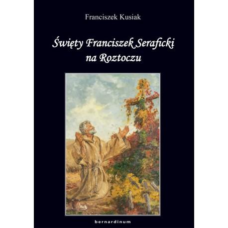 Święty Franciszek Seraficki na Roztoczu