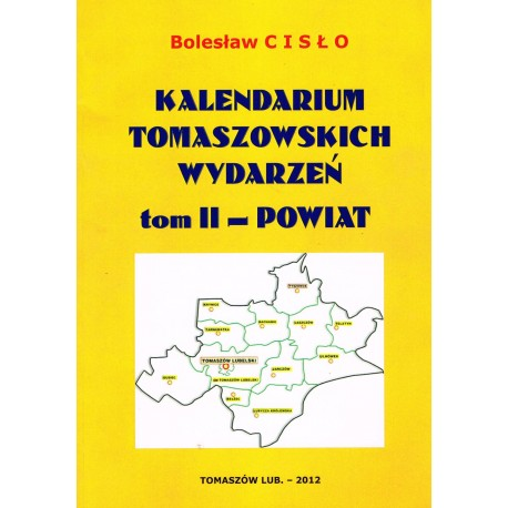 Kalendarium tomaszowskich wydarzeń. Tom II - powiat