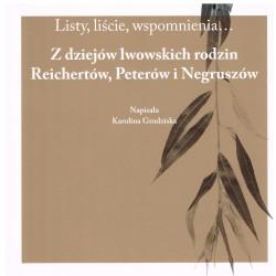 Listy, liście, wspomnienia... Z dziejów lwowskich rodzin Reichertów, Peterów i Negruszów