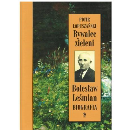 Bywalec zieleni Bolesław Leśmian Biografia