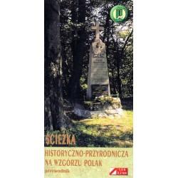 Ścieżka historyczno-przyrodnicza na Wzgórzu Polak. Przewodnik