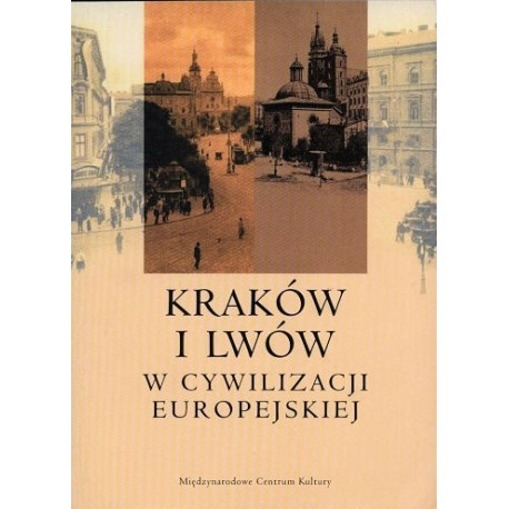 Kraków i Lwów w cywilizacji europejskiej