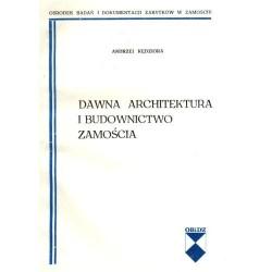 Dawna architektura i budownictwo Zamościa
