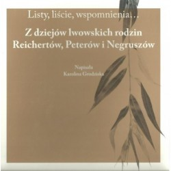Z dziejów lwowskich rodzin Reichertów, Peterów i Negruszów